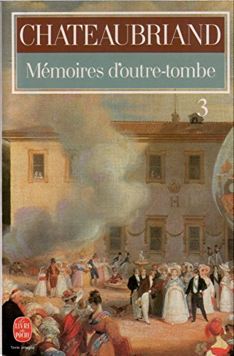 Mémoires d'outre-tombe, tome 3
