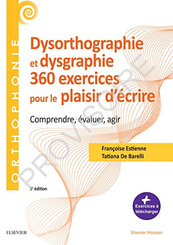 360 exercices en dysorthographie et dysgraphie