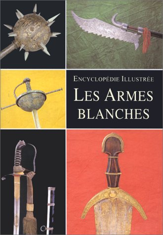Armes Blanches (Les)