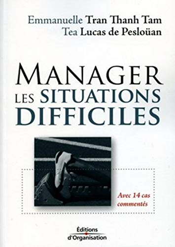 Manager les situations difficiles